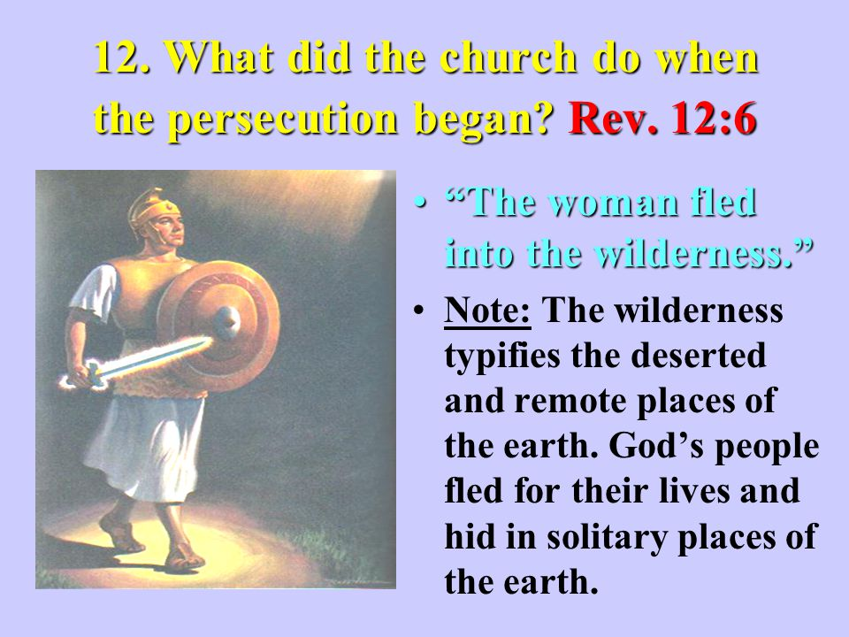 12. What did the church do when the persecution began.