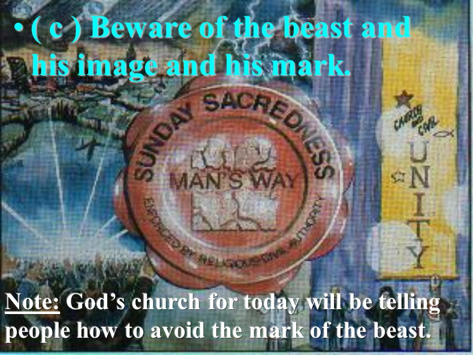( c ) Beware of the beast and his image and his mark.( c ) Beware of the beast and his image and his mark.
