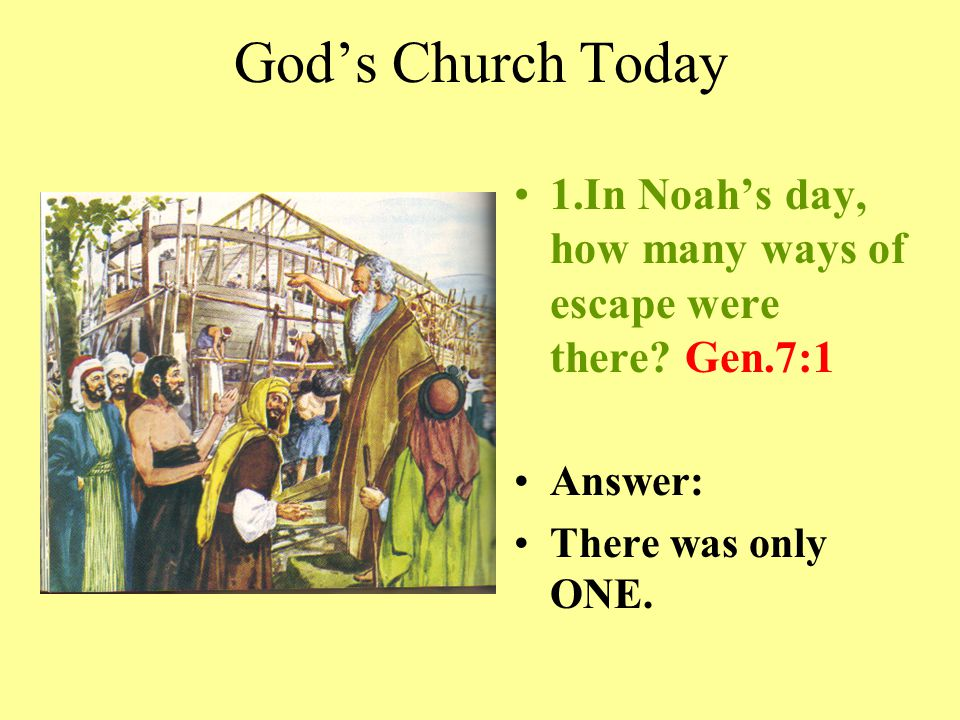 Note: Jesus said the time just before His second coming will be just like Noah's day (Luke 17:26).