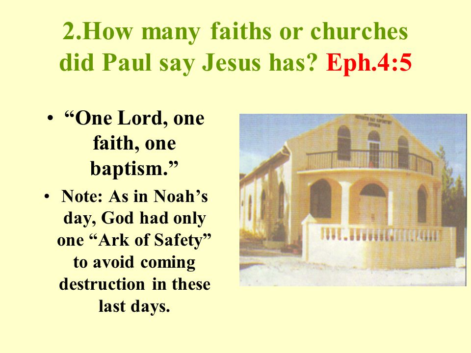 2.How many faiths or churches did Paul say Jesus has.