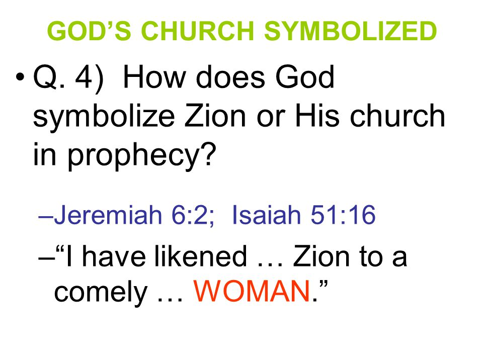 Q.5) In Revelation 12:1 Jesus introduces His church under the symbolism of a virtuous woman.