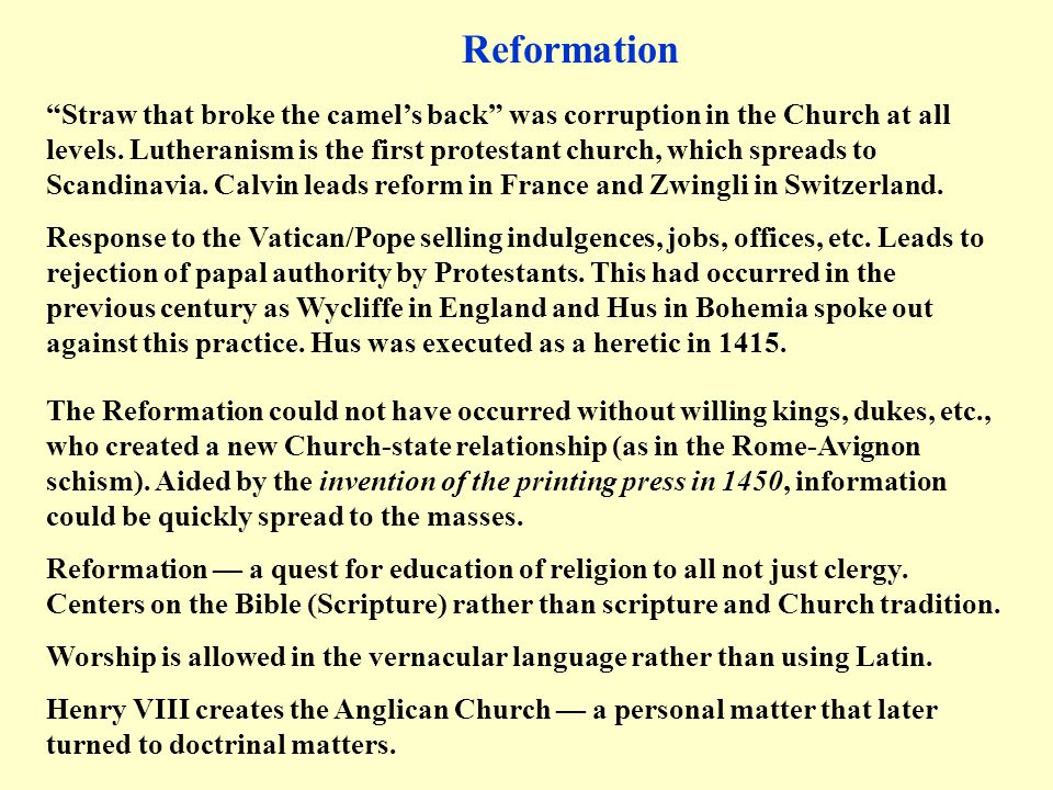 """Reformation """"Straw that broke the camel's back"""" was corruption in the Church at all levels. Lutheranism is the first protestant church, which spreads"""