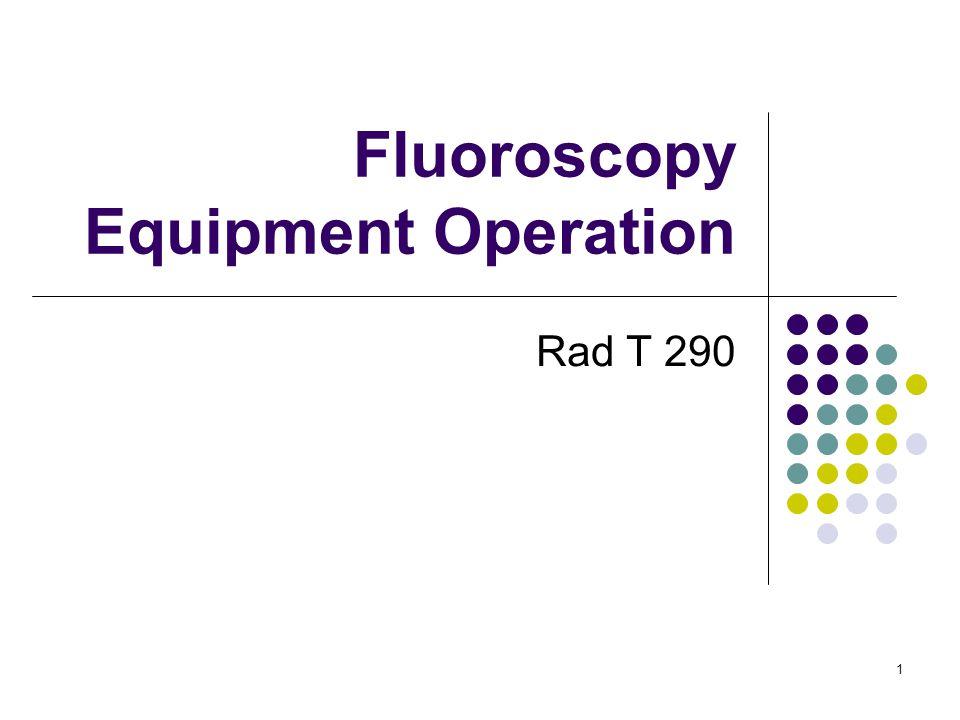 1 Fluoroscopy Equipment Operation Rad T 290