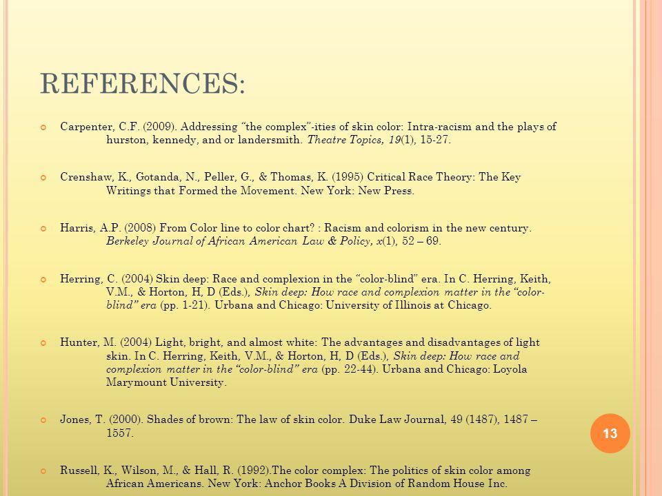 REFERENCES: Carpenter, C.F. (2009).