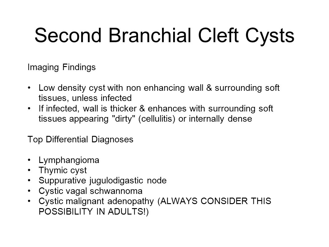 Second Branchial Cleft Cysts Imaging Findings Low density cyst with non enhancing wall & surrounding soft tissues, unless infected If infected, wall i