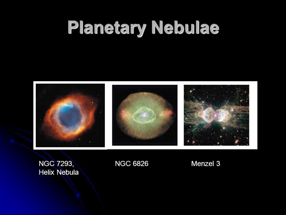Planetary Nebulae NGC 7293, Helix Nebula NGC 6826Menzel 3