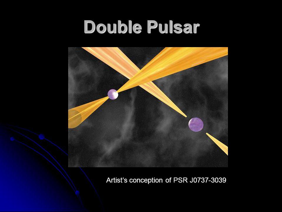 Double Pulsar Artist's conception of PSR J0737-3039