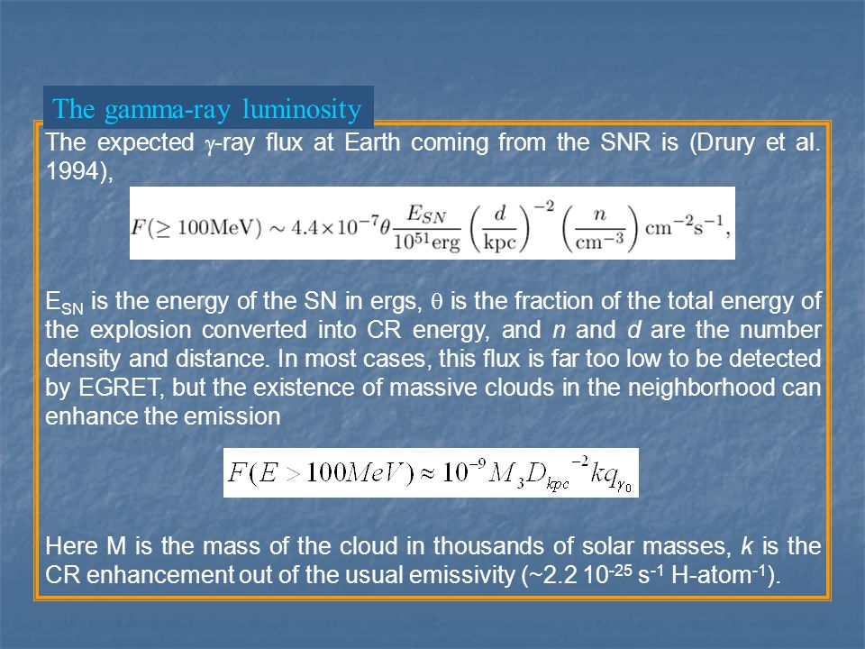 The expected  -ray flux at Earth coming from the SNR is (Drury et al. 1994), E SN is the energy of the SN in ergs,  is the fraction of the total en