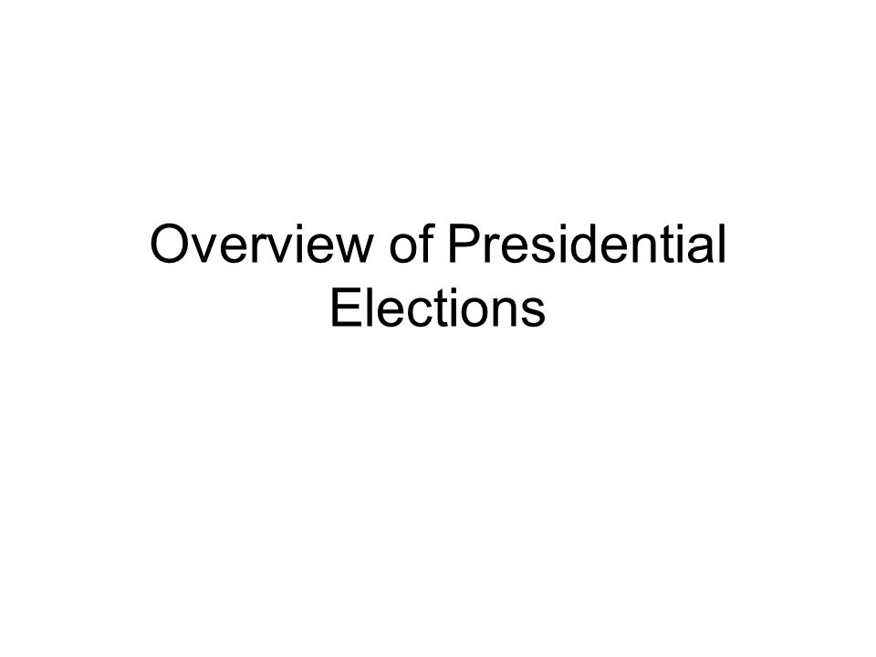 Overview of Presidential Elections