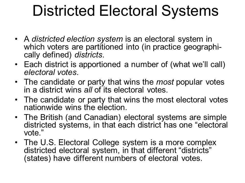 Districted Electoral Systems A districted election system is an electoral system in which voters are partitioned into (in practice geographi- cally de