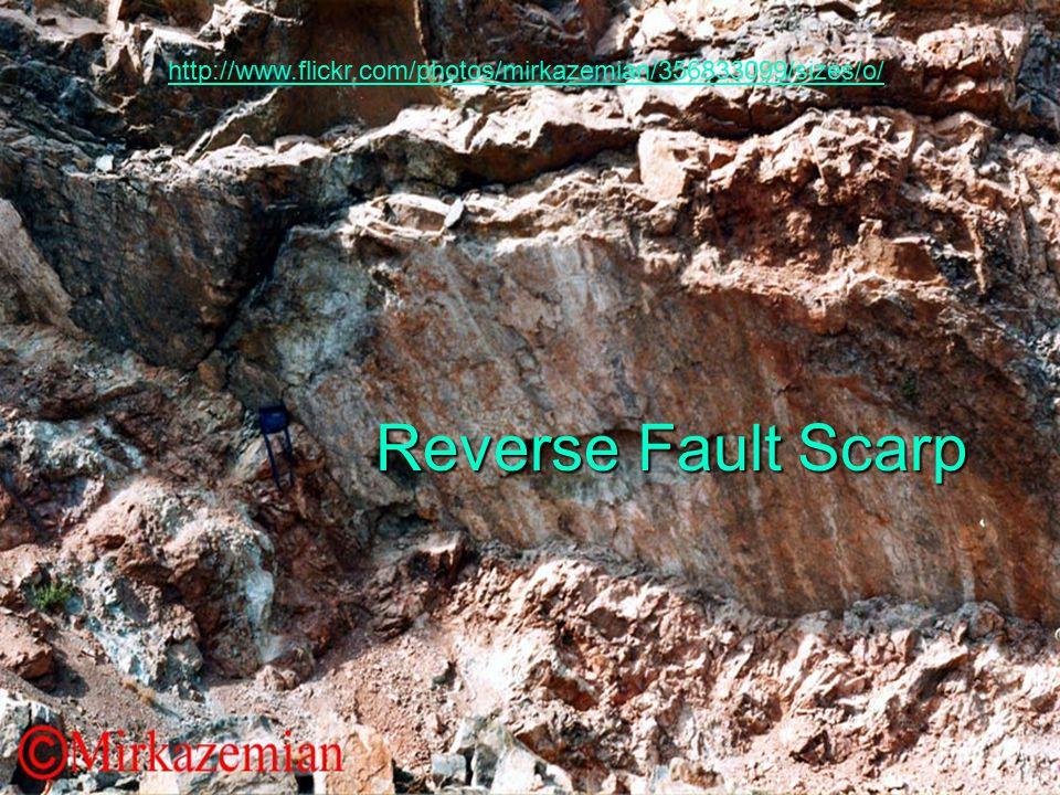 http://www.flickr.com/photos/mirkazemian/356833099/sizes/o/ Reverse Fault Scarp
