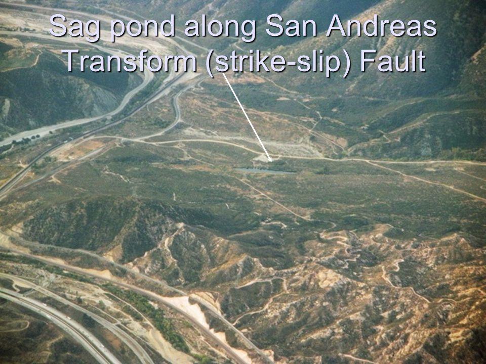 Sag pond along San Andreas Transform (strike-slip) Fault