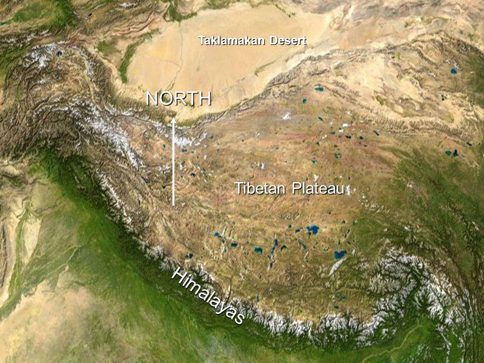 Taklamakan Desert Tibetan Plateau Himalayas NORTH