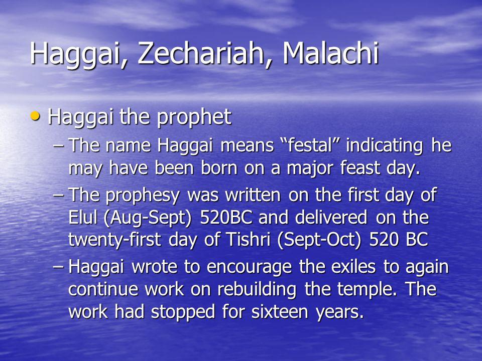Haggai, Zechariah, Malachi –Over fifty thousand Jews had returned to Jerusalem from captivity.