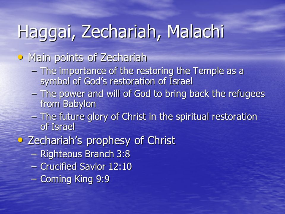 Haggai, Zechariah, Malachi Three parts of Zechariah Three parts of Zechariah Part 1: Zion as a sanctuary (1-6) Part 1: Zion as a sanctuary (1-6) –Zechariah's eight visions –Angelic horsemen 1:7-17 –Four horns and smiths 1:18-21 –The man and the measuring rod Chapter 2 –Joshua the high priest Chapter 3 –Candlestick and olive trees Chapter 4 –Flying scroll 5:1-4 –Woman in the ephah (bushel basket) 5:5-11 –Four chariots and horses Chapter 6
