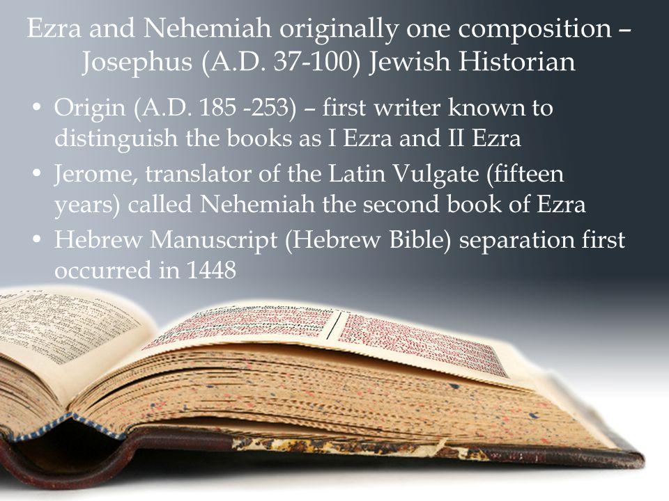Ezra and Nehemiah originally one composition – Josephus (A.D.