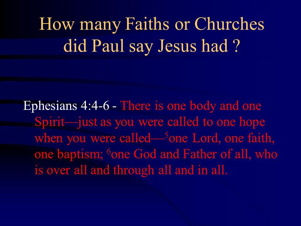 How many Faiths or Churches did Paul say Jesus had .