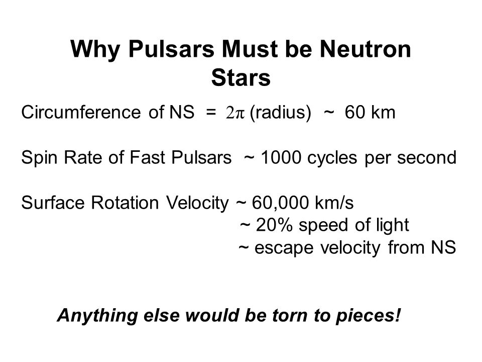 Pulsars, Rare The radiation beams sweep through space like lighthouse beams as the neutron star rotates So, visible from only certain directions: many unseen ones should be out there!