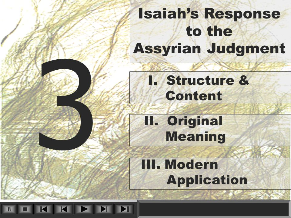 3 I. Structure & Content Isaiah's Response to the Assyrian Judgment II.