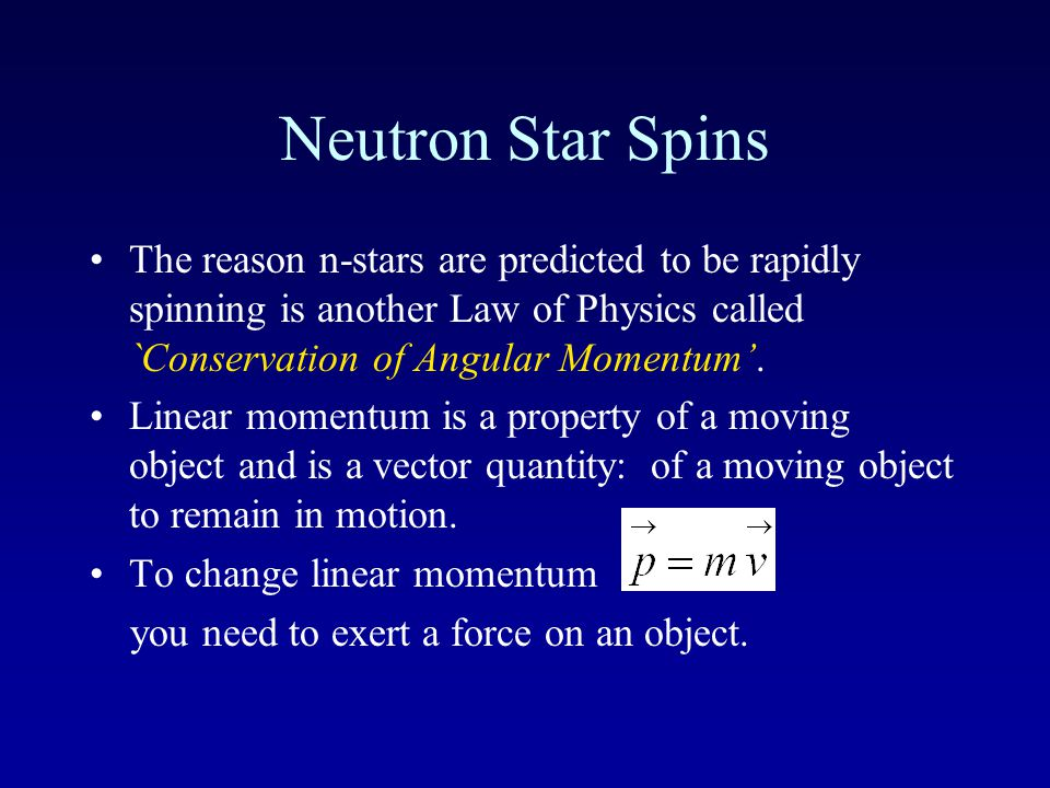 Neutron Stars: Predictions Neutron star mass: > 1.4M o Neutron star radius: 10 - 80 km Neutron star density: 10 14 grams/cm 3 100 million tons/thimble (all of humanity) Initial Temperature: >2,000,000k Neutron star remnant will be spinning rapidly and have a huge magnetic field