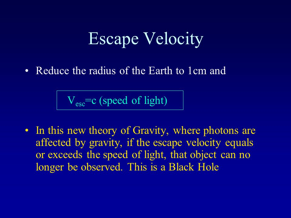 Escape Velocity Now suppose you shrink the Earth to 1/100 of its current radius (at constant mass).