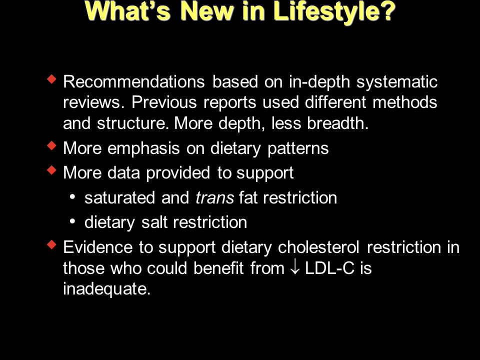 What's New in Lifestyle?  Recommendations based on in-depth systematic reviews. Previous reports used different methods and structure. More depth, le