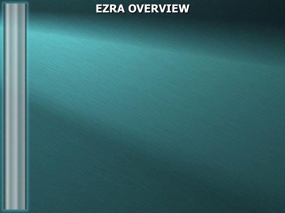 EZRA OVERVIEW
