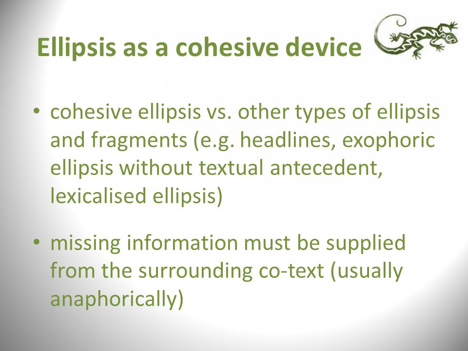 Ellipsis as a cohesive device cohesive ellipsis vs.