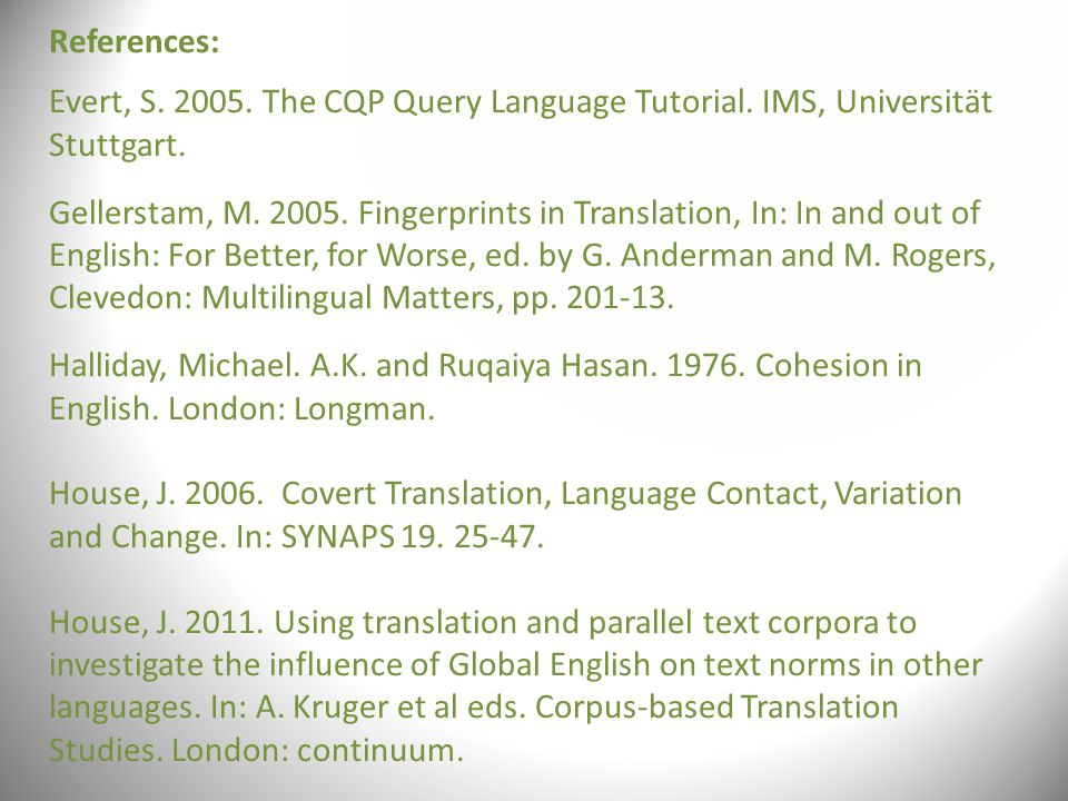 References: Evert, S. 2005. The CQP Query Language Tutorial.