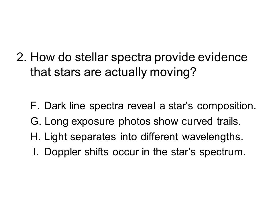 2. How do stellar spectra provide evidence that stars are actually moving.