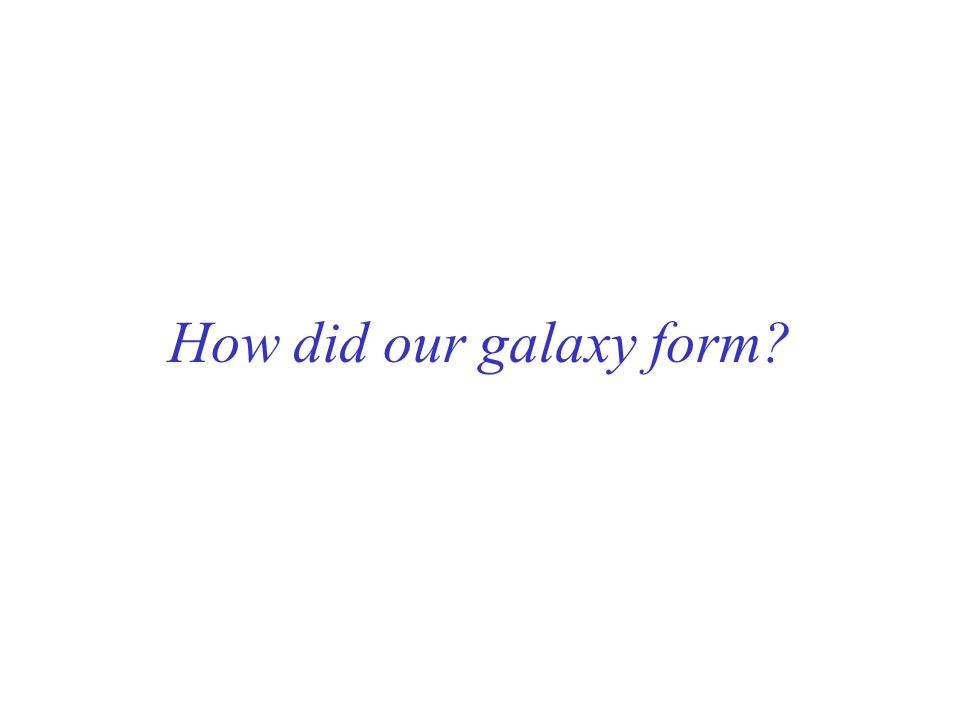 How did our galaxy form