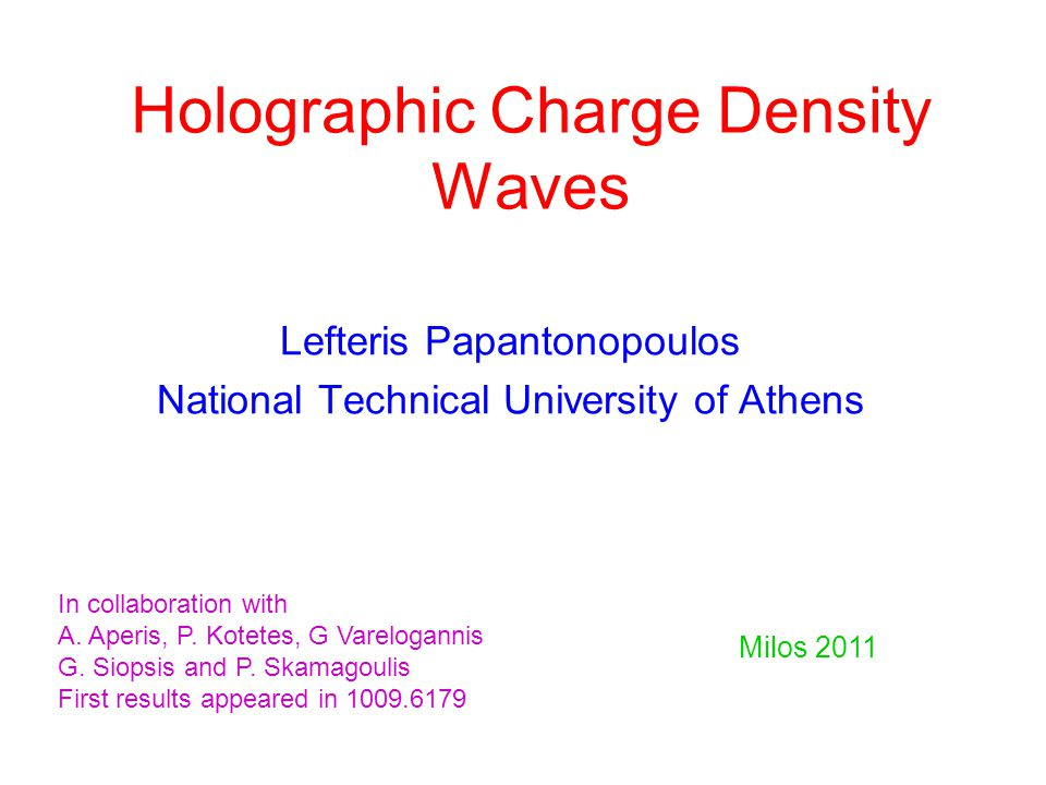 Plan of the talk Density Waves Holographic Superconductors Holographic Charge Density Waves Conclusions-Discussion