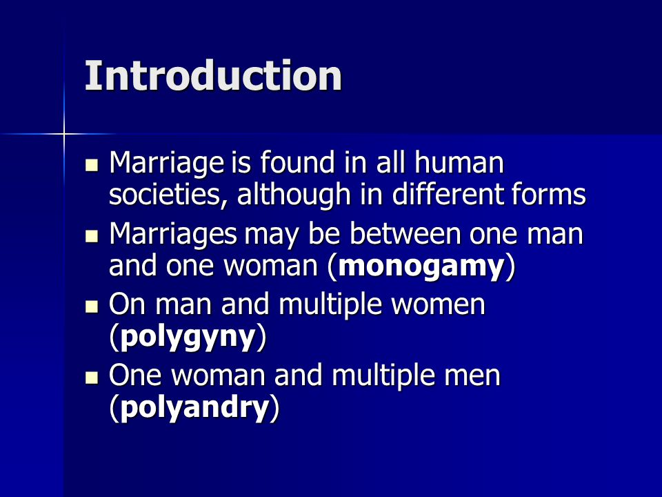 Pre-industrial Marriage Patterns Most pre-industrial societies have permitted polygyny, very few societies have permitted polyandry.