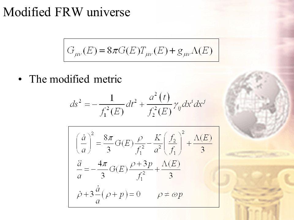 Modified FRW universe The modified metric