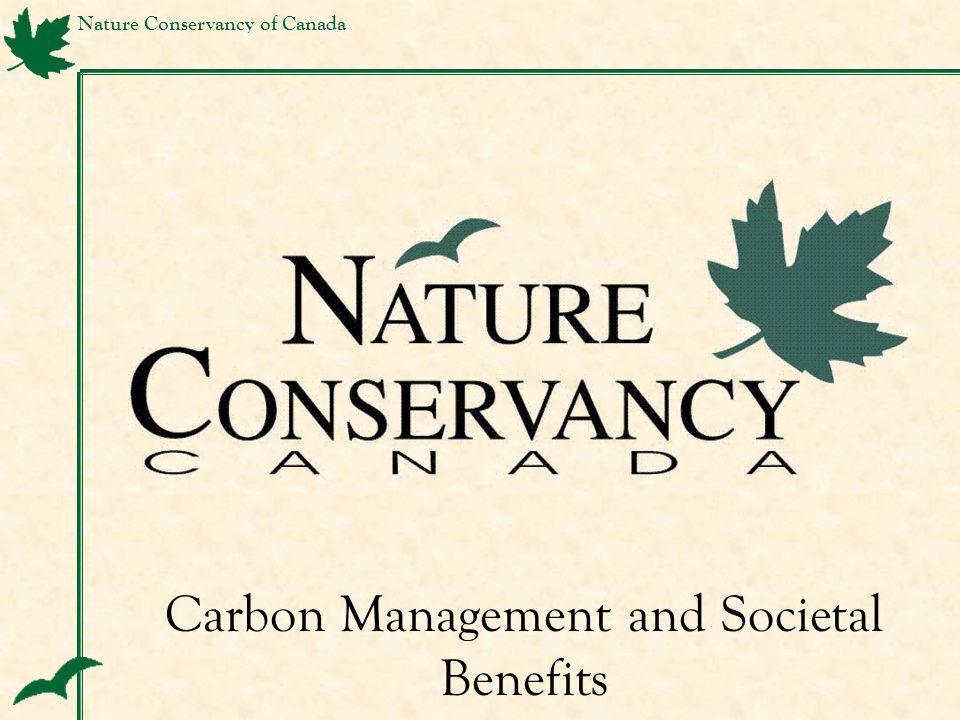 Nature Conservancy of Canada Carbon Management and Societal Benefits