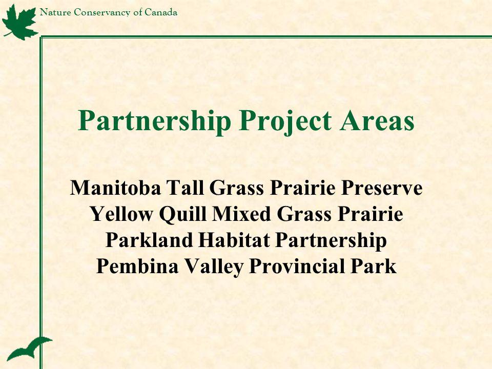 Partnership Project Areas Manitoba Tall Grass Prairie Preserve Yellow Quill Mixed Grass Prairie Parkland Habitat Partnership Pembina Valley Provincial Park