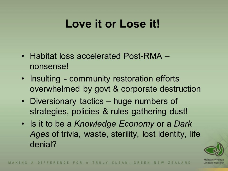Love it or Lose it. Habitat loss accelerated Post-RMA – nonsense.