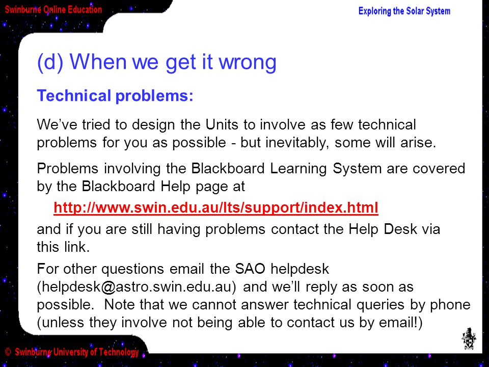 (d) When we get it wrong Technical problems: We've tried to design the Units to involve as few technical problems for you as possible - but inevitably, some will arise.