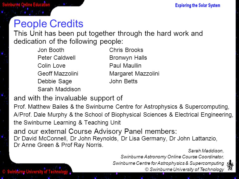 This Unit has been put together through the hard work and dedication of the following people: Jon BoothChris Brooks Peter CaldwellBronwyn Halls Colin