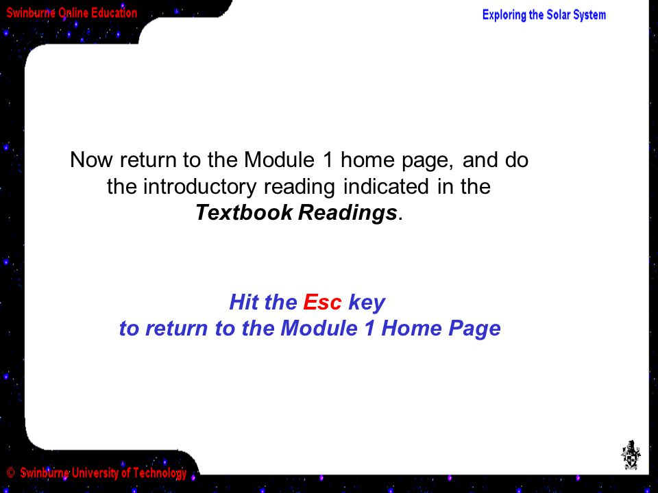 Now return to the Module 1 home page, and do the introductory reading indicated in the Textbook Readings. Hit the Esc key to return to the Module 1 Ho