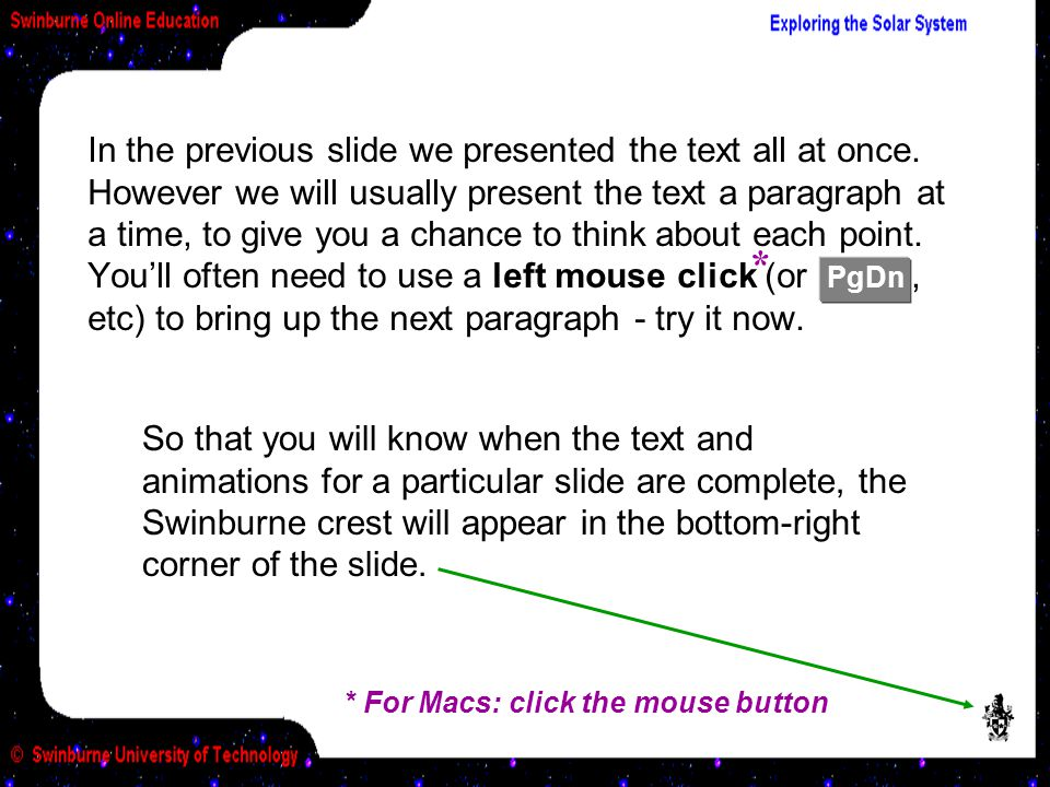 * For Macs: click the mouse button Sometimes we'll give you a chance to find out more about a topic, by saying something like if you want to find out more about this topic, follow this link Place the cursor over the underlined text,follow this link and click on it with the left mouse button *.