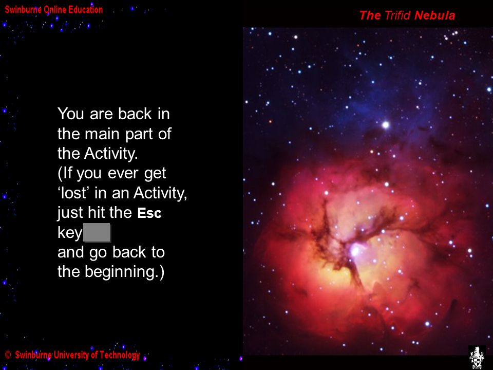 The Trifid Nebula You are back in the main part of the Activity.