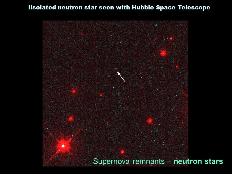 Iisolated neutron star seen with Hubble Space Telescope Supernova remnants – neutron stars