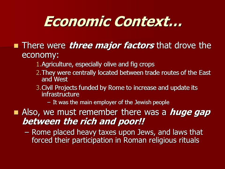 Economic Context… There were three major factors that drove the economy: There were three major factors that drove the economy: 1.Agriculture, especia