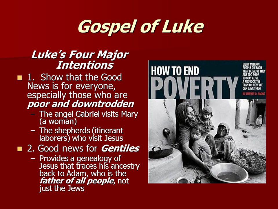 Gospel of Luke Luke's Four Major Intentions 1.