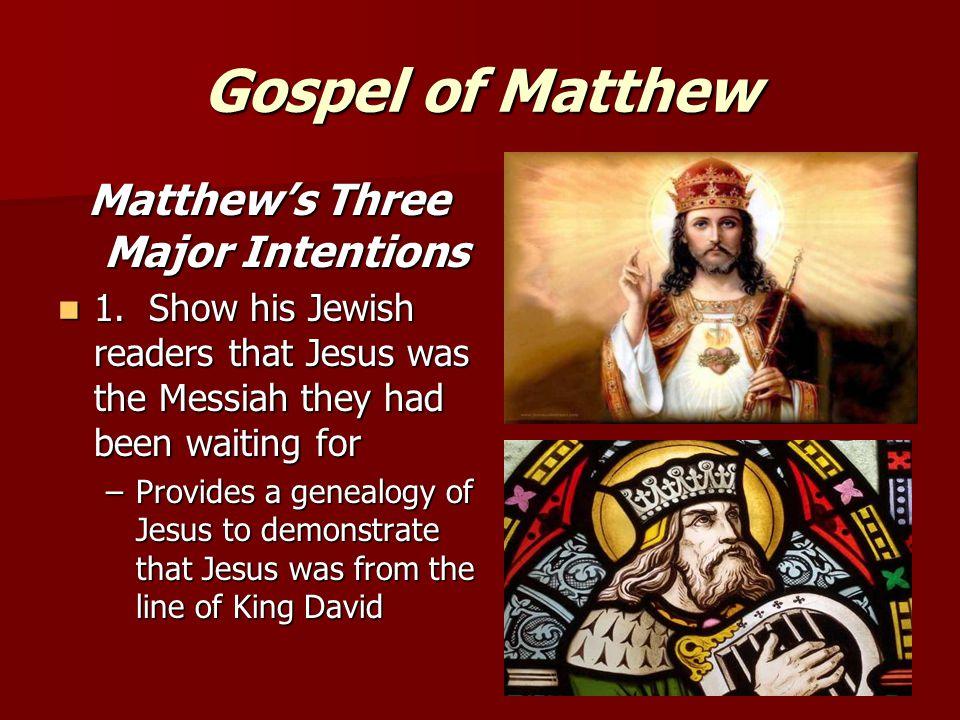 Gospel of Matthew Matthew's Three Major Intentions 1.