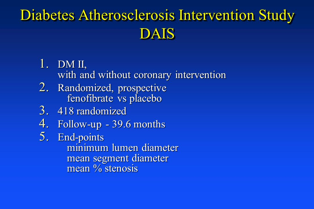Diabetes Atherosclerosis Intervention Study DAIS 1.