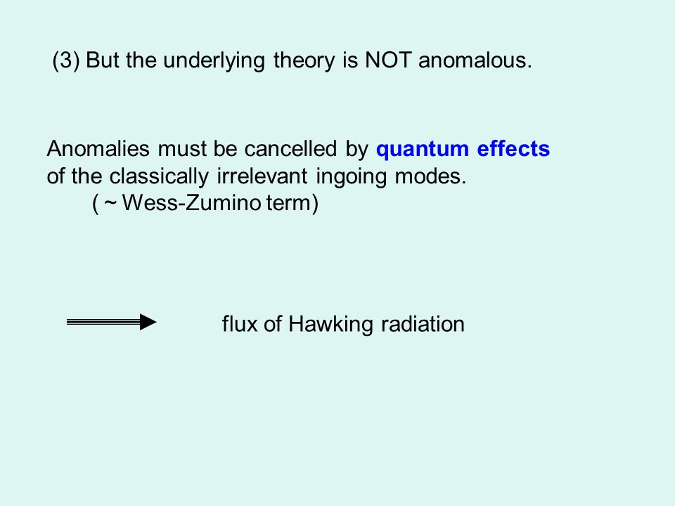 (3) But the underlying theory is NOT anomalous.