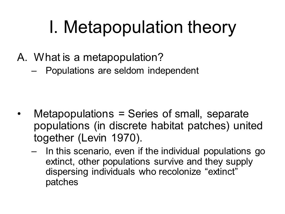 I. Metapopulation theory A.What is a metapopulation.