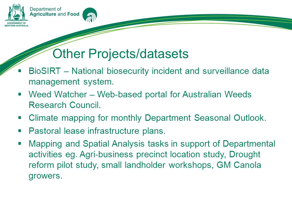 Other Projects/datasets  BioSIRT – National biosecurity incident and surveillance data management system.